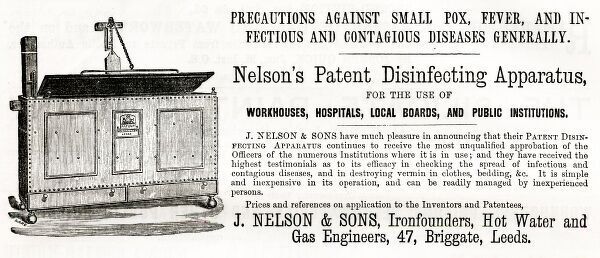 An 1880 trade advertisement for a disinfector by made by Nelson and Sons of Leeds. The device, used by workhouses, hospitals and prisons, heated clothing or bedding in a metal cabinet to destroy 'vermin' and other disease-spreading organisms