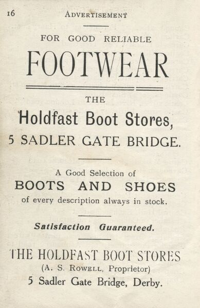 Advertisement for Holdfast Boot Stores, 5 Sadler Gate Bridge, Derby. For Good Reliable Footwear, a Good Selection of Boots and Shoes, Satisfaction Guaranteed. A S Rowell, Proprietor