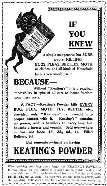 An advertisement for Keating's Powder, to rid your clothes of bugs, fleas, beetles, moths, and other distressing insects. Remember to take it with you on holiday! Date: 1913