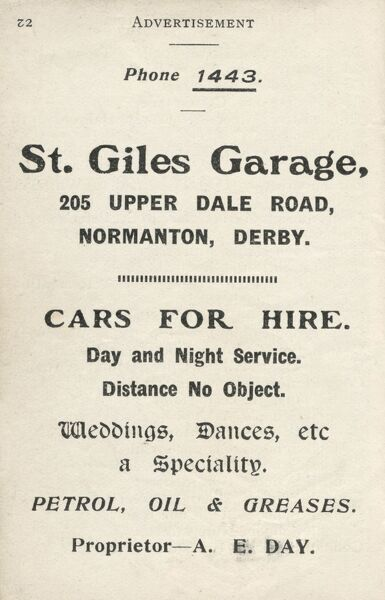 Advertisement for St Giles Garage, Upper Dale Road, Normanton, Derby. Cars For Hire, Day and Night Service, Distance No Object, Weddings, Dances, a Speciality, Petrol, Oil & Greases. Proprietor A E Day