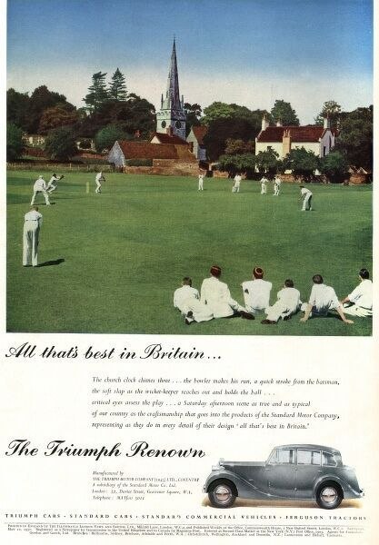 Advertisement for the Triumph Renown motor car -- all that's best in Britain. Featuring a traditional cricket match on a village green on a sunny Saturday afternoon.  1951