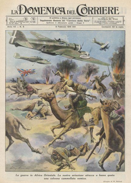 East Africa : low level attack on Allied forces, including camel- mounted cavalry, by Italian planes