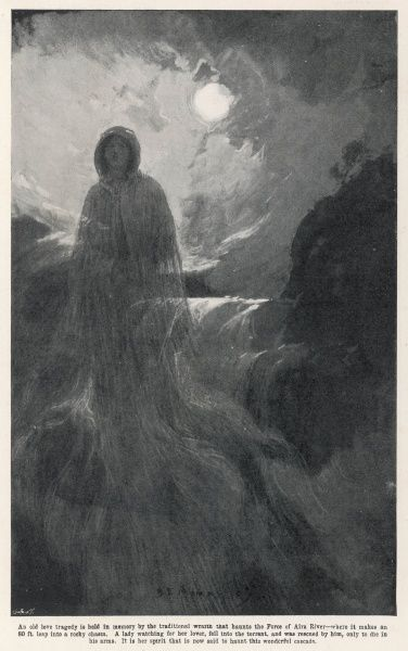 A Woman in White haunts Aira Force, in Cumberland ; they say it is the ghost of a lady who long ago threw herself into the river