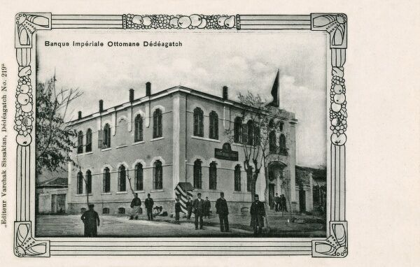 Imperial Ottoman Bank at Alexandroupoli (Dedeagatch), Greece - still under Ottoman control at this time. The Treaty of Lausanne (24 July 1923) affirmed that Western Thrace and Alexandroupoli would be controlled by Greece