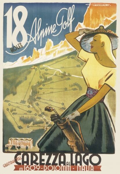 Poster advertising the 18 hole golf course at Carezzo al Lago in the Italian Dolomites, along with the Grand Hotel where enthusiastic golfers can stay. A lady golfer in a sun hat and wearing a full, dirndl skirt takes in the view