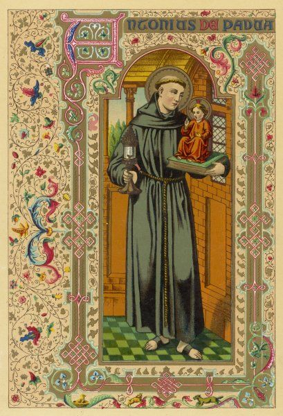 SAINT ANTONY OF PADUA Portuguese theologian; canonised in 1232