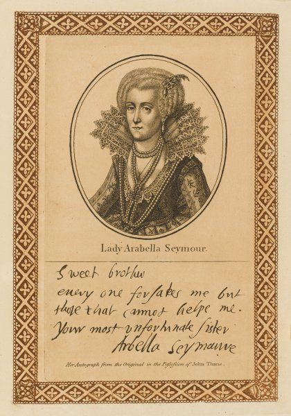 Lady ARABELLA SEYMOUR (nee Stuart) - wife of sir William Seymour : related to royalty, thought to be dangerous so imprisoned in the Tower. with her autograph