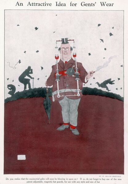 Do you realise that the equinoctial gales will soon be blowing in upon us? If so, do not forget to buy one of the new patent adjustable, magnetic hat guards, for use with any style and size of hat. Illustration by William Heath Robinson. Please note