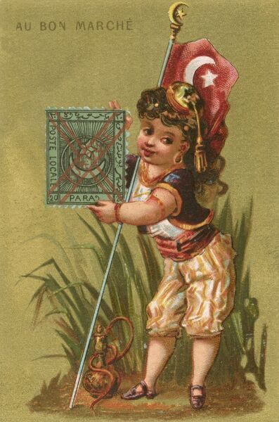 Au Bon Marche card - a small girl in stylised 'eastern' garb holding the flag of Turkey and a stamp - an advertising card for the famous Paris Department Store