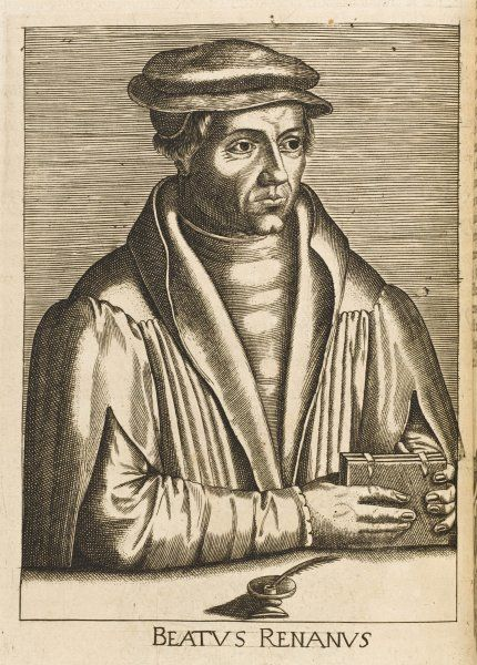 BEATUS RHENANUS also known as BILD AUS RHEINAU German humanist who wrote the first history of the Germanic peoples and superintended the printing of Erasmus's works