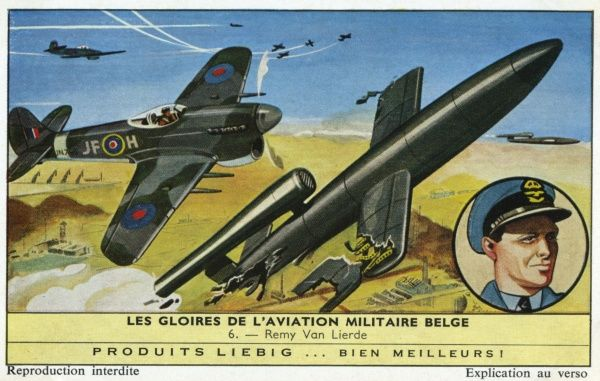 Remy van Lierde escapes to England May 1940, joins RAF and has many successes, notably shooting down V1 rockets, of which he destroys 38 flying a Hawker Tempest. Date: 1916+