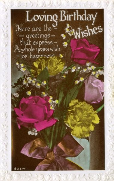 Loving Birthday Wishes: a birthday card with a bunch of roses, carnations and lily of the valley tied up in a mauve ribbon. Date: 1936