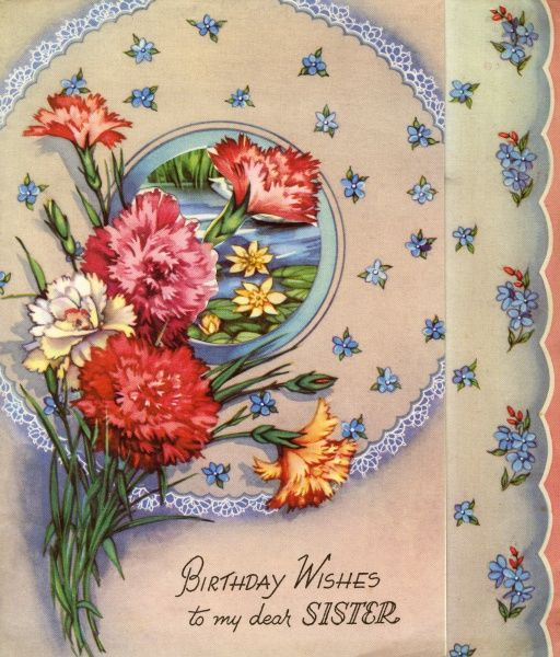 Birthday Wishes to my dear Sister: birthday card with a bunch of carnations, and blue forget-me-nots. (front, 1 of 2) Date: circa 1950s