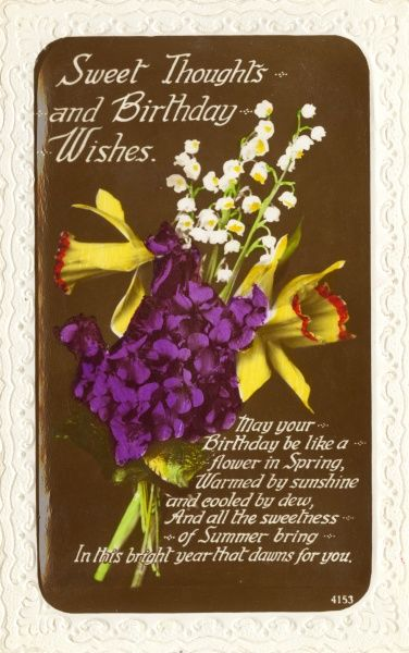 Sweet Thoughts and Birthday Wishes: a birthday card with a bunch of violets, daffodils and lily of the valley. Date: circa 1930s