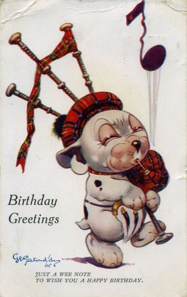 """Birthday Greetings"". Just a wee note to wish you a Happy Birthday. Bonzo in a Tam O'Shanter playing the bagpipes. Birthday card."" Date: 1926"