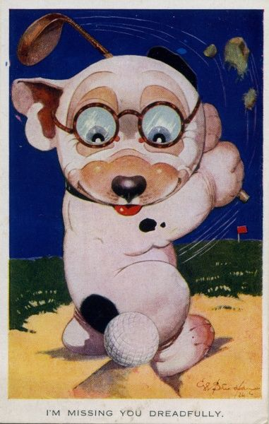I'm missing you dreadfully. Bonzo in spectacles playing golf and missing the ball. Date: 1927