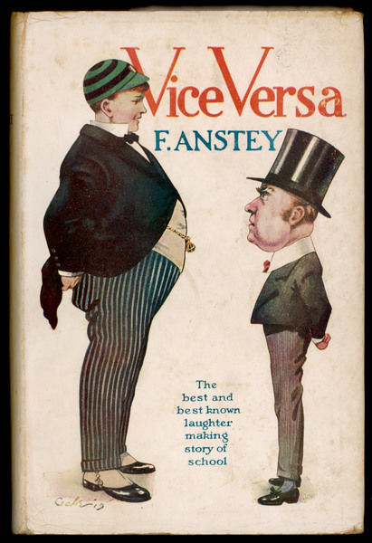 'VICE VERSA' by F Anstey (real name Thomas Anstey Guthrie) ; the book tells of a father and son who change places thanks to a magical stone