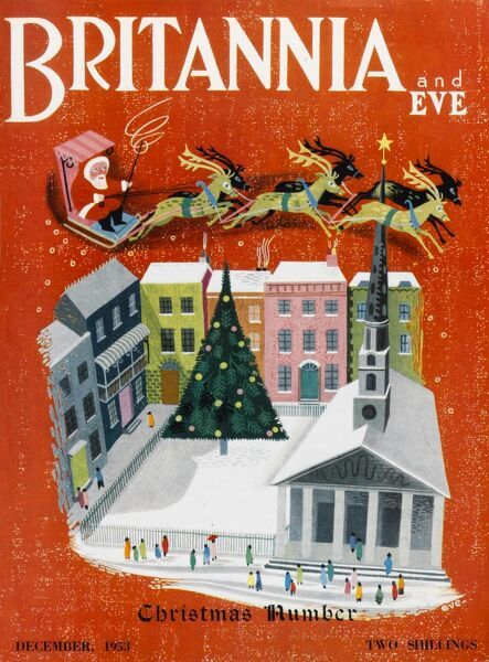 Front cover of Britannia and Eve magazine featuring a stylised festive scene, with Father Christmas in his sleigh pulled by reindeer, flying through the snowy sky over a snow covered Georgian town square
