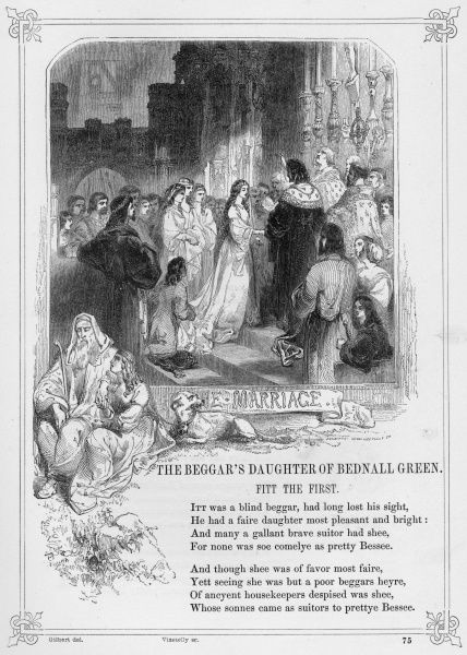 THE (BLIND) BEGGARS DAUGHTER OF BEDNAL GREEN (BETHNAL GREEN) Popular British Ballad, obtained and expanded by Thomas Percy (1729-1811)