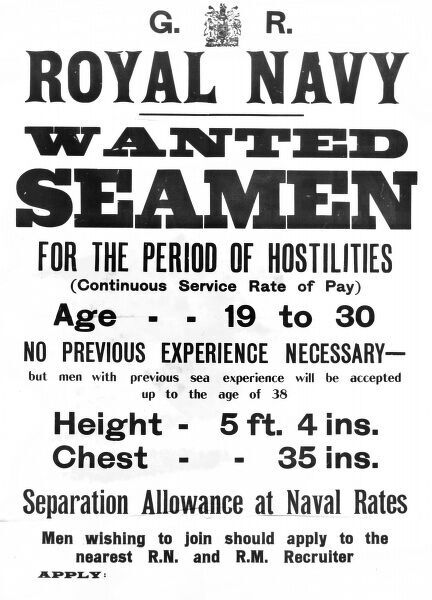 A British Royal Navy recruitment poster for seamen, aged 19 to 30, to enlist for the duration of the First World War. No previous experience necessary. Date: circa 1915