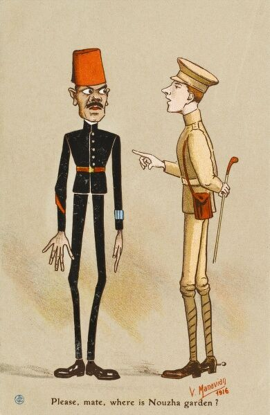 "A British Tommy asks a rather disgruntled Egyptian Policeman for directions: ""Please, mate, where is Nouzha Garden?&quot"