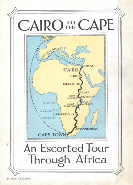 Cover illustration for Cairo to the Cape, an Escorted Tour through Africa. A map of Europe and Africa shows the route from Cairo to the Cape and the stopping places en route -- Port Said, Luxor, Khartoum, Rejaf, Entebbe, Elisabethville, Johannesburg