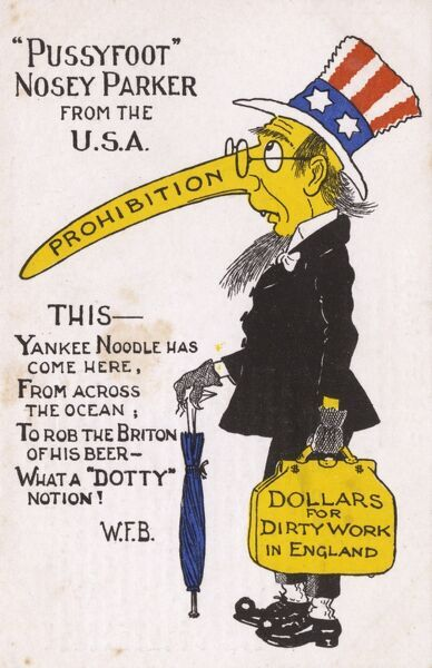 "Satirical postcard, railing against the arrival in Great Britain of William Eugene ""Pussyfoot"" Johnson (18621945), a leading American advocate of prohibition. He is caricatured here at 'Pussyfoot Nosey Parker from the USA&#39"