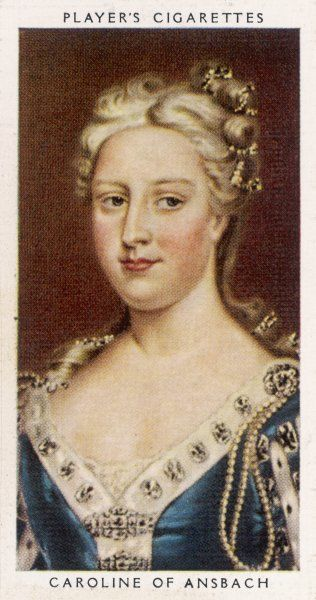 CAROLINE OF ANSBACH Queen of George II, Daughter of John Frederick, Margrave of Brandenburg- Ansbach