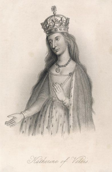 CATHERINE DE VALOIS Queen of Henry V of England, daughter of Charles VI of France