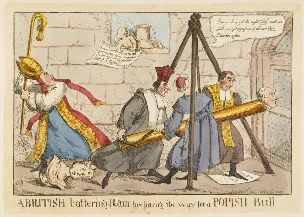 'A British battering Ram preparing the way for a Popish Bull'- A satire on the pressure for Catholic emancipation, which led to an Act of Parliament in 1829