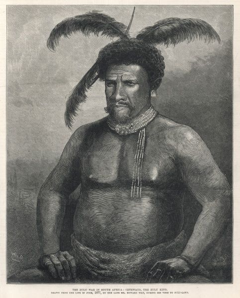 CETEWAYO or CETSHWAYO Zulu king (1873-79) in 1877, the year he began to oppose the British annexation of the Transvaal
