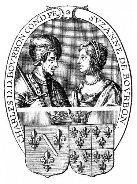 CHARLES, duc de BOURBON Connetable de France, and Suzanne, his wife. Date: 1490 - 1527