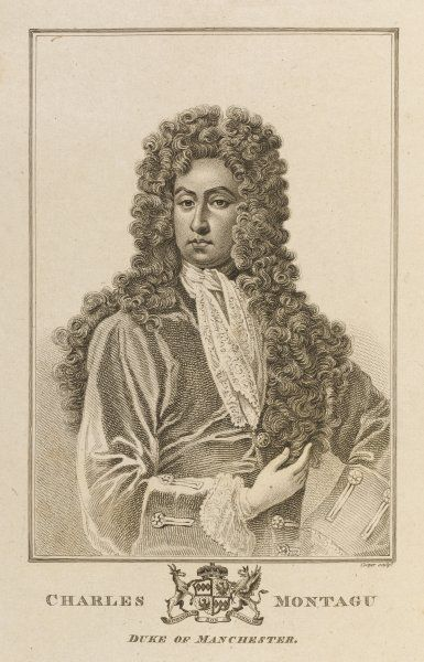 CHARLES MONTAGUE, fourth earl and first duke of MANCHESTER statesman and diplomat