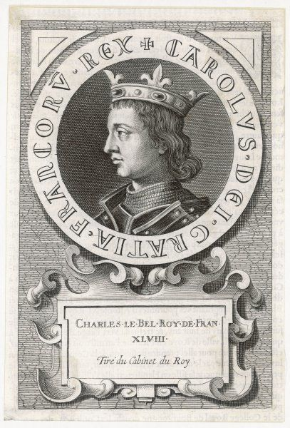CHARLES IV KING OF FRANCE known as 'Le Bel&#39