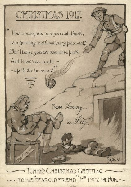 'Tommy's Christmas Greeting'. A satirical Christmas card from Tommy to his 'Dear Old Friend' Fritz the German soldier, depicting the British Tommy throwing a grenade as a gift