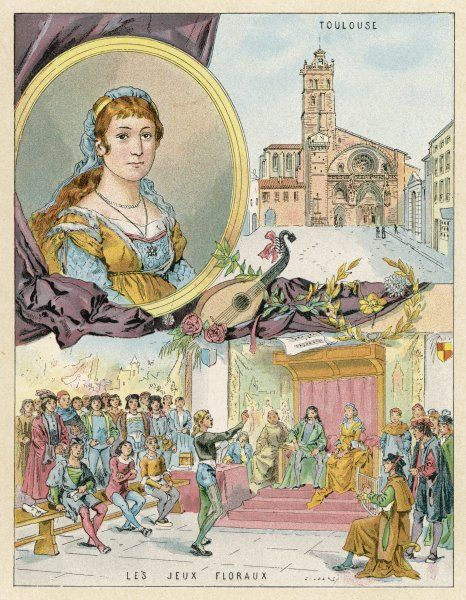 CLEMENCE ISAURE well-born lady of Toulouse who encouraged poetry - le gai savoir - and 'jeux floraux' (floral games) : however she almost certainly never existed
