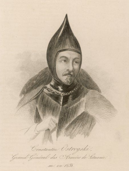 CONSTANTIN OSTROGSKI Grand general of the armies of Lithuania