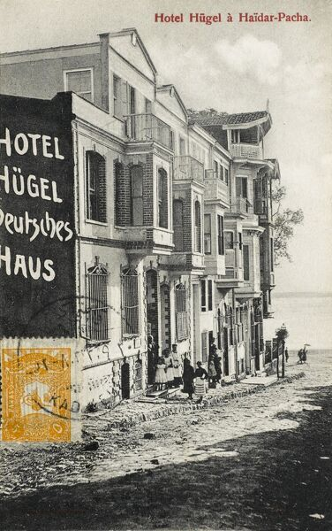 (German) Hotel Hugel, Haidar Pacha, Constantinople. On Asian side of the Bosphorus in the Uskudar District