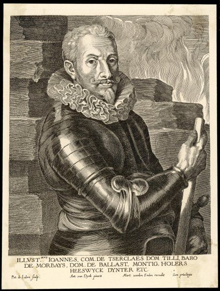 JOHANN TSERCLAES COUNT VON TILLY Flemish general in the Imperial Service