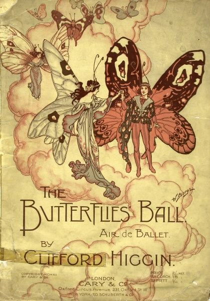 Music cover design for The Butterflies' Ball, Air de Ballet, by Clifford Higgin, published by Cary & Co of London. An elegant butterfly couple are depicted, hand in hand, with others following them on the way to the ball