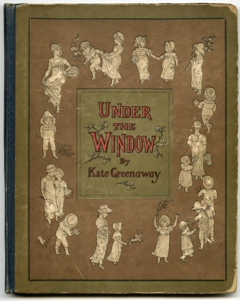 Cover design for Under the Window by Kate Greenaway. This was her first children's picture book, for which she provided both text and illustrations.  first published 1879
