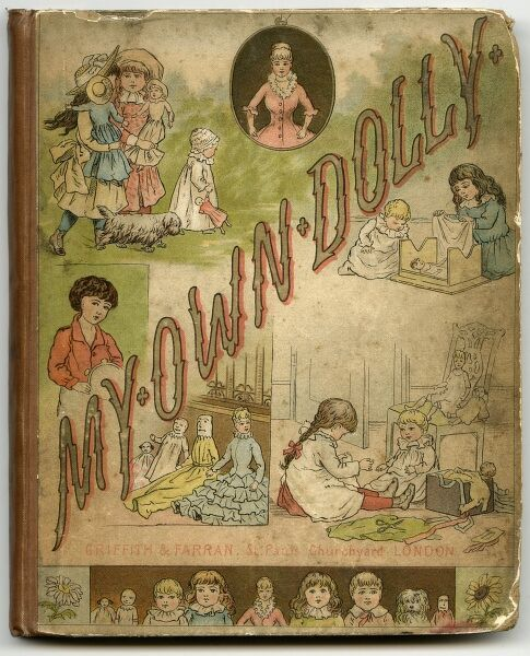 Book cover of a childrens book 'My Own dolly' Illustartions by Ida Waugh. Date: 1882