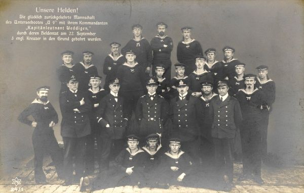 The crew of the U boat U9, they sunk three royal navy cruisers, HMS Aboukir, HMS Cressy and HMS Hogue