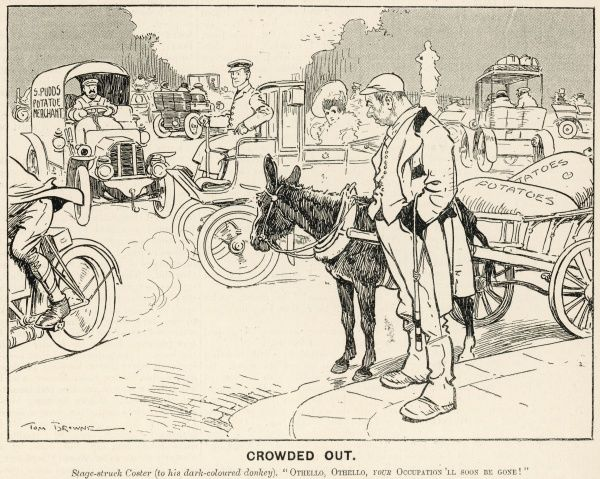 A potato coster laments the progress in motorised traffic and predicts the future obsolesence of horse drawn vehicles. The caption reads - Stage Struck coster (to his dark coloured donkey). 'Othello, Othello, your occupation'll soon be gone