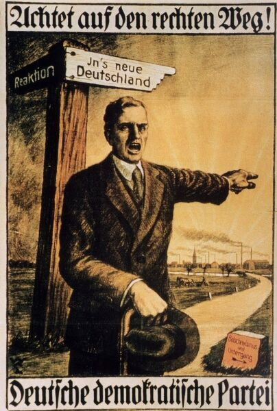 A German Democratic Party (DDP) poster 'Go the right way to a prosperous society.' A man points out the way that avoids the paths to reaction and Bolshevism