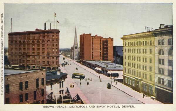 Three Hotels in Dnver, Colorado - Brown Palace, the Metropole and the Savoy. Date: circa 1909