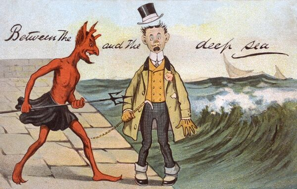 Between the Devil and the Deep Blue Sea Date: 1906