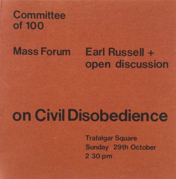 Handbill issued by the Committee of 100 inviting you to join Bertrand Russell at a Mass Forum on Civil Disobedience against Nuclear weapons