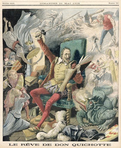 Don Quixote dreaming of knightly exploits -- to dream the impossible dream!
