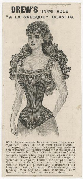 Drew's 'A la Grecque' corset combined with supporter over hip and stomach 'reduces the most portly figure to the standard of Beauty and Fashion&#39
